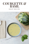 Courgette And Basil Soup Recipe
